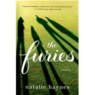 The Furies A Novel by Haynes, Natalie, 9781250048004