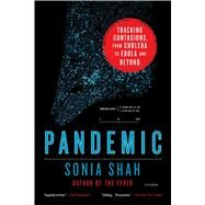 Pandemic Tracking Contagions, from Cholera to Ebola and Beyond by Shah, Sonia, 9781250118004