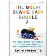 The Great Beanie Baby Bubble by Bissonnette, Zac, 9781591848004