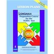 Longman Preparation Course for the TOEFL iBT® Test (with CD-ROM, Answer Key, and iTest) by Phillips, Deborah, 9780133248005