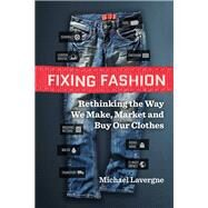 Fixing Fashion by Lavergne, Michael, 9780865718005