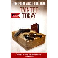 Tainted Tokay by Alaux, Jean-Pierre; Balen, Noël; Pane, Sally, 9781943998005