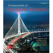 Fundamentals of Structural Analysis by Leet, Kenneth; Uang, Chia-Ming; Lanning, Joel, 9780073398006