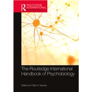 Routledge International Handbook of Psychobiology by Murphy; Philip N., 9781138188006