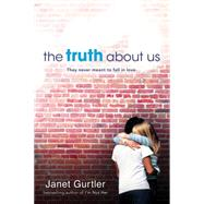The Truth About Us by Gurtler, Janet, 9781402278006