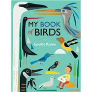 My Book of Birds by Val�rio, Geraldo, 9781554988006
