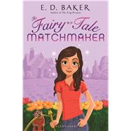 The Fairy-Tale Matchmaker by Baker, E. D., 9781619638006