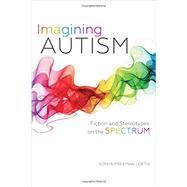 Imagining Autism by Loftis, Sonya Freeman, 9780253018007