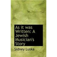 As It Was Written : A Jewish Musician's Story by Luska, Sidney, 9780559198007