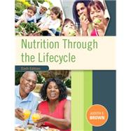 Nutrition Through the Life Cycle by Brown, Judith E., 9781305628007