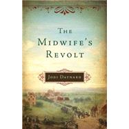 The Midwife's Revolt by Daynard, Jodi, 9781477828007