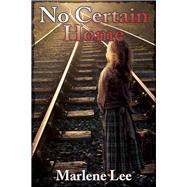 No Certain Home by Lee, Marlene, 9781910688007