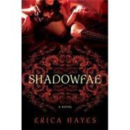 Shadowfae by Hayes, Erica, 9780312578008