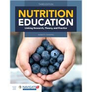 Nutrition Education Linking Research, Theory & Practice by Contento, Isobel R., 9781284078008