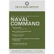 The U.s. Naval Institute on Naval Command by Cutler, Thomas J., 9781612518008
