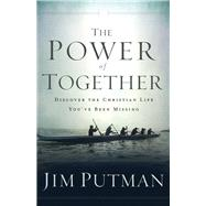 The Power of Together by Putman, Jim, 9780801008009