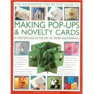 The Illustrated Step-by-Step Guide to Making Pop-Ups & Novelty Cards by Phillips, Trish; Montanaro, Ann, 9780857238009