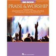 The Big Book of Praise & Worship by Hal Leonard Corp., 9781495008009