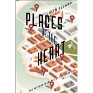 Places of the Heart by Ellard, Colin, 9781942658009