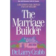 Marriage Builder : A Blueprint for Couples and Counselors by Larry Crabb, 9780310548010
