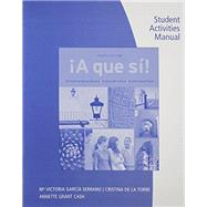 Student Activities Manual A que si!, 4th by Garcia Serrano, M. Victoria; Grant Cash, Annette; de la Torre, Cristina, 9781111838010