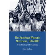 The American Women's Movement A Brief History with Documents by MacLean, Nancy, 9780312448011