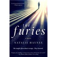 The Furies A Novel by Haynes, Natalie, 9781250048011