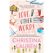 Love and Other Words by Lauren, Christina, 9781501128011