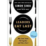 Leaders Eat Last by Sinek, Simon, 9781591848011