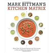 Mark Bittman's Kitchen Matrix by Bittman, Mark, 9780804188012