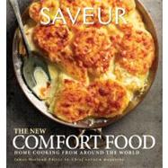 Saveur the New Comfort Food : Home Cooking from Around the World at Biggerbooks.com