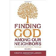 Finding God Among Our Neighbors by Largen, Kristin Johnston, 9781451488012