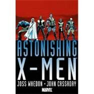 Astonishing X-Men by Joss Whedon & John Cassaday by Whedon, Joss; Cassaday, John, 9780785138013