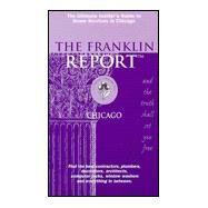 The Franklin Report: Chicago : The Insider's Guide to Home Services by Franklin, Elizabeth, 9780970578013