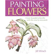 Painting Flowers by Winch, Jill, 9781784048013