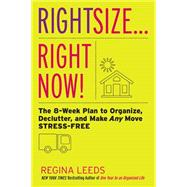 Rightsize... Right Now! by Leeds, Regina, 9780738218014