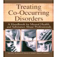 Treating Co-Occurring Disorders: A Handbook for Mental Health and Substance Abuse Professionals