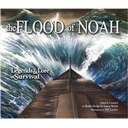 The Flood: Legends & Lore of Survival by Hodge, Brodie; Welch, Laura; Looney, Bill, 9780890518014