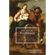 The Past As Pilgrimage by Shannon, Christopher; Blum, Christopher O., 9780931888014