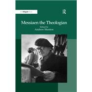 Messiaen the Theologian by Shenton,Andrew;Shenton,Andrew, 9781138248014