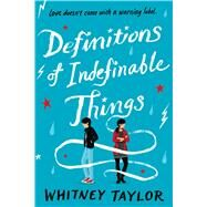 Definitions of Indefinable Things by Taylor, Whitney, 9781328498014