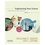 Engineering Your Future: Comprehensive by Oakes, William C.; Leone, Les L., 9780199348015