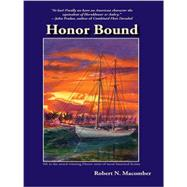 Honor Bound: A Novel of Cmdr. Peter Wake, U.s.n. by Macomber, Robert N., 9781561648016