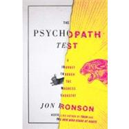 The Psychopath Test A Journey Through the Madness Industry by Ronson, Jon, 9781594488016