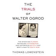 The Trials of Walter Ogrod by Lowenstein, Thomas, 9781613738016