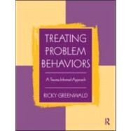 Treating Problem Behaviors: A Trauma-Informed Approach by Greenwald; Ricky, 9780415998017