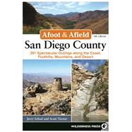 Afoot and Afield: San Diego County 281 Spectacular Outings along the Coast, Foothills, Mountains, and Desert by Schad, Jerry; Turner, Scott, 9780899978017