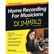 Home Recording for Musicians for Dummies by Strong, Jeff, 9781118968017