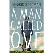 A Man Called Ove A Novel by Backman, Fredrik, 9781476738017