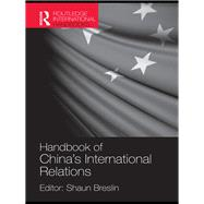 Handbook of China's International Relations by Breslin; Shaun, 9781857438017